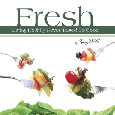 Fresh - Eating Healthy Never Tasted So Good, by Tony Polito. If you're looking to improve your eating habits, if you're a vegetarian or gluten-free eater, if you want to get a fresh start on eating healthier balanced meals, if you want easy-to-prepare and time-saving meals with little clean up, or if you want to lose weight and learn how the body processes food — you need Fresh. Each recipe in this one-of-a-kind cookbook is $10.00 or less, and all recipes can be completed in one pot in 10 minutes or less with as little as 10 ingredients. Get a Fresh start on cooking!